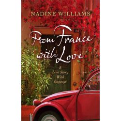 Booktopia eBooks - From France with Love by Nadine Williams. Download the eBook, 9781742283982.