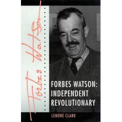 Booktopia eBooks - Forbes Watson, Independent Revolutionary by Lenore S. Clark. Download the eBook, 9781612772981.