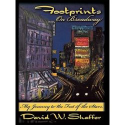 Booktopia eBooks - Footprints on Broadway, My Journey to the Feet of the Stars by David W. Shaffer. Download the eBook, 9781438984643.
