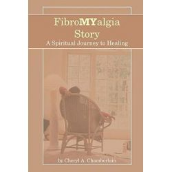 Booktopia eBooks - FibroMYalgia Story, A Spiritual Journey to Healing by Cheryl A. Chamberlain. Download the eBook, 9781414054551.