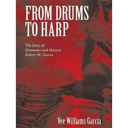 Booktopia eBooks - From Drums to Harp, The Story of Drummer and Harpist Robert M. Garcia by Vee Williams Garcia. Download the eBook, 9781450244657.