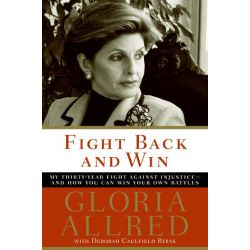 Booktopia eBooks - Fight Back and Win, My Thirty-Year Fight Against Injustice--And How You Can Win Your Own Battles by Gloria Allred. Download the eBook, 9780061743573.