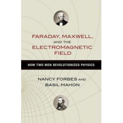 Booktopia eBooks - Faraday, Maxwell, and the Electromagnetic Field, How Two Men Revolutionized Physics by Nancy Forbes. Download the eBook, 9781616149437.