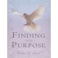 Booktopia eBooks - Finding My Purpose (My Victory Battle Over Lupus Erythematosus), Finding My Purpose by Elaine M. Lewis. Download the eBook, 9781450202312.