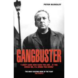 Booktopia eBooks - Gangbuster - I Don't Care How Hard You Are, If You Cross Me I'll Bring You Down by Peter Bleksley. Download the eBook, 9781857829785.