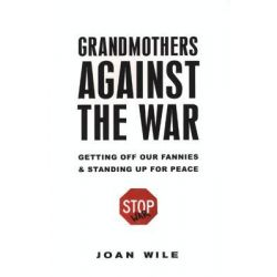 Booktopia eBooks - Grandmothers Against the War by Joan Wile. Download the eBook, 9780806536019.