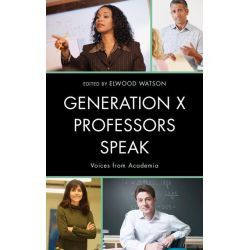 Booktopia eBooks - Generation X Professors Speak, Voices from Academia by Elwood Watson. Download the eBook, 2370004850597.