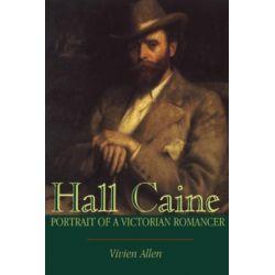 Booktopia eBooks - Hall Caine, Portrait of a Victorian Romancer by Vivien Allen. Download the eBook, 9781847141682.