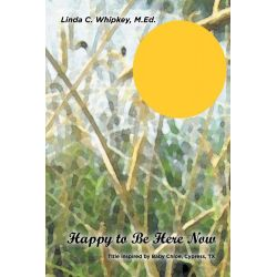 Booktopia eBooks - Happy to Be Here Now by M. Ed Linda C. Whipkey. Download the eBook, 9781460236642.