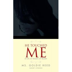 Booktopia eBooks - He Touched Me, My Life, My Tragedy, My Triumph by MS Goldie Reed. Download the eBook, 9781496914279.