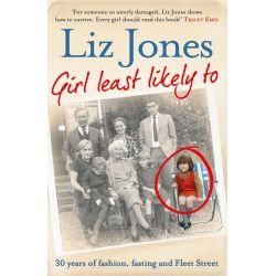 Booktopia eBooks - Girl Least Likely To, 30 years of fashion, fasting and Fleet Street by Liz Jones. Download the eBook, 9781471101977.