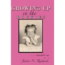 Booktopia eBooks - Growing Up in the Rockies, ..... remember me by Janice N. Richards. Download the eBook, 9781456756116.