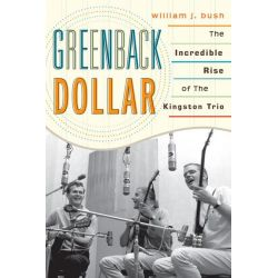 Booktopia eBooks - Greenback Dollar, The Incredible Rise of The Kingston Trio by William J. Bush. Download the eBook, 9780810882850.