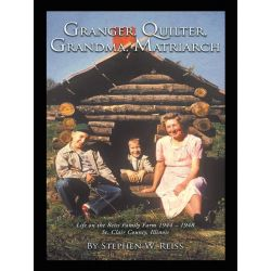 Booktopia eBooks - Granger, Quilter, Grandma, Matriarch, Life on the Reiss Family Farm 1944 - 1948 St. Clair County, Illinois by Stephen W. Reiss. Download the eBook, 9781468559026.
