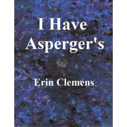 Booktopia eBooks - I Have Asperger's by Erin Clemens. Download the eBook, 9781304455376.