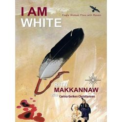 Booktopia eBooks - I Am White, Eagle Woman Flies with Raven by Rita Makkannaw. Download the eBook, 9781426951534.