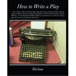 Booktopia eBooks - How to Write a Play (ebook) by Various. Download the eBook, 9781438568287.