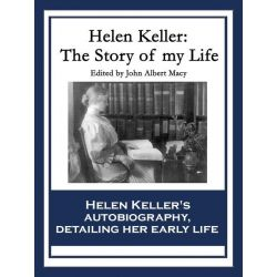 Booktopia eBooks - Helen Keller, The Story of my Life by Helen Keller. Download the eBook, 9781627559836.