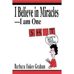 Booktopia eBooks - I Believe in Miracles by Barbara Oakes Graham. Download the eBook, 9780595766833.
