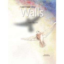 Booktopia eBooks - I Can't Hear the Walls by Marilyn Maple Ph. D.. Download the eBook, 9781426928932.