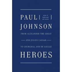 Booktopia eBooks - Heroes, From Alexander the Great and Julius Caesar to Churchill and de Gaulle by Paul Johnson. Download the eBook, 9780061849992.