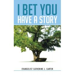 Booktopia eBooks - I Bet You Have a Story by Evangelist Catherine J. Carter. Download the eBook, 9781481735285.