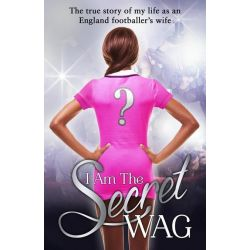 Booktopia eBooks - I Am The Secret WAG, The true story of my life as an England footballer's wife by The Secret WAG. Download the eBook, 9781473509207.