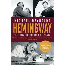 Booktopia eBooks - Hemingway, The 1930s through the Final Years (Movie Tie-in Edition) (Movie Tie-in Editions) by Michael Reynolds. Download the eBook, 9780393343304.