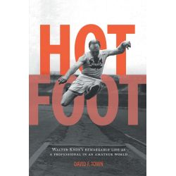 Booktopia eBooks - Hot Foot - Walter Knox's Remarkable Life as a Professional in an Amateur World by David F. Town. Download the eBook, 9781460244647.