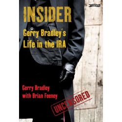 Booktopia eBooks - Insider, Gerry Bradley's Life in the IRA by Gerry Bradley. Download the eBook, 9781847174550.