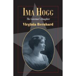 Booktopia eBooks - Ima Hogg, The Governor's Daughter by Virginia Bernhard. Download the eBook, 9781625110114.