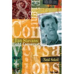 Booktopia eBooks - Ilan Stavans, Eight Conversations by Neal Sokol. Download the eBook, 9780299199135.