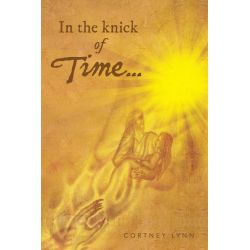 Booktopia eBooks - IN THE KNICK OF TIME... by Cortney Lynn. Download the eBook, 9781481737685.