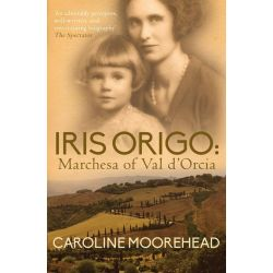 Booktopia eBooks - Iris Origo, Marchesa of Val d'Orcia by Caroline Moorehead. Download the eBook, 9780749016616.