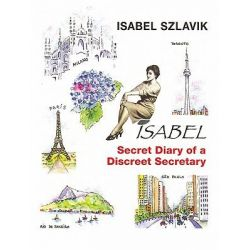 Booktopia eBooks - Isabel, The Secret Diary of a Discreet Secretary by Isabel Szlavik. Download the eBook, 9781450201537.