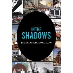 "Booktopia eBooks - In the Shadows by Joseph R. Buley PE F.ASCE CA ""A"". Download the eBook, 9781481708326."