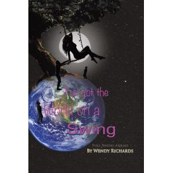 Booktopia eBooks - I've Got the World on a Swing, Full Swing Ahead by Wendy Richards. Download the eBook, 9781490719290.
