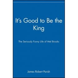 Booktopia eBooks - It's Good to Be the King, The Seriously Funny Life of Mel Brooks by James Robert Parish. Download the eBook, 9781620458877.