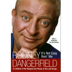 Booktopia eBooks - It's Not Easy Bein' Me, A Lifetime of No Respect but Plenty of Sex and Drugs by Rodney Dangerfield. Download the eBook, 9780061957642.