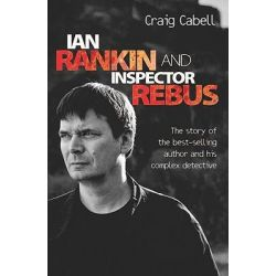 Booktopia eBooks - Ian Rankin & Inspector Rebus, The Official Story of the Bestselling Author and his Ruthless Detective by Craig Cabell. Download the eBook, 9781843584384.