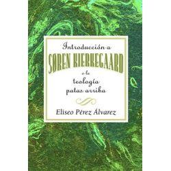 Booktopia eBooks - Introduccion a Soren Kierkegaard a la Teologia Patas Arriba AETH, Introduction to Soren Kierkegaard U
