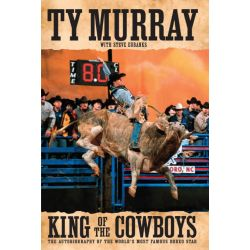 Booktopia eBooks - King of the Cowboys by Ty Murray. Download the eBook, 9781451604276.