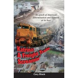 Booktopia eBooks - Katrina, A Freight Train Screamin' by Cary Black. Download the eBook, 9780975427965.