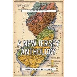 A New Jersey Anthology, A New Jersey Anthology, Second Edition by Maxine N. Lurie, 9780813547442.