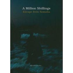 A Million Shillings, Escape from Somalia by Alixandra Fazzina, 9781904563846.