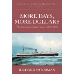 A More Days More Dollars: vol. 4, History of the British Merchant Navy by Richard Woodman, 9780752448213.