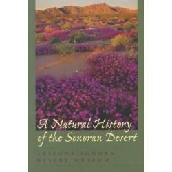 A Natural History of the Sonoran Desert by Arizona-Sonora Desert Museum, 9780520219809.