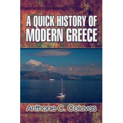 A Quick History of Modern Greece by Anthone C Colovas, 9781604410792.