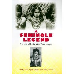 A Seminole Legend, The Life of Betty Mae Tiger Jumper by Betty Mae Tiger Jumper, 9780813022857.