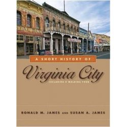 A Short History of Virginia City by Ronald M. James, 9780874179477.
